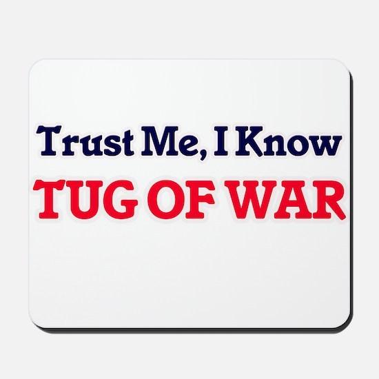 Trust Me, I know Tug Of War Mousepad