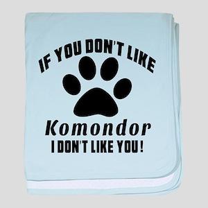 If You Don't Like Komondor Dog baby blanket