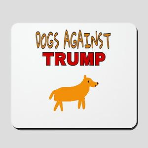 DOGS AGAINST TRUMP Mousepad