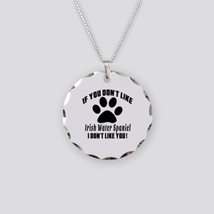 If You Don't Like Irish Wate Necklace Circle Charm