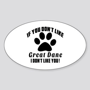 If You Don't Like Great Dane Dog Sticker (Oval)