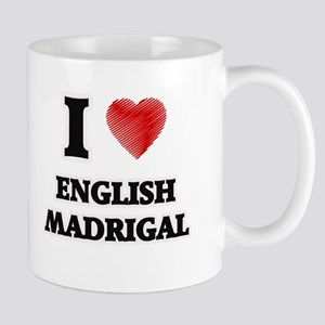 I Love English Madrigal Mugs