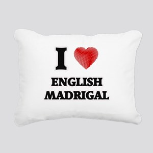 I Love English Madrigal Rectangular Canvas Pillow