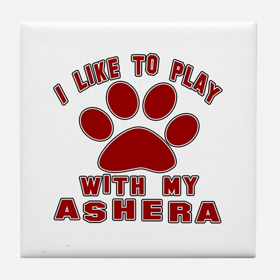 I Like Play With My Ashera Cat Tile Coaster