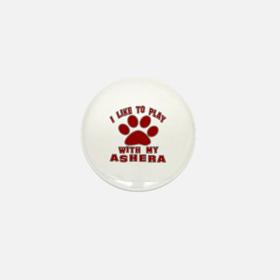 I Like Play With My Ashera Cat Mini Button