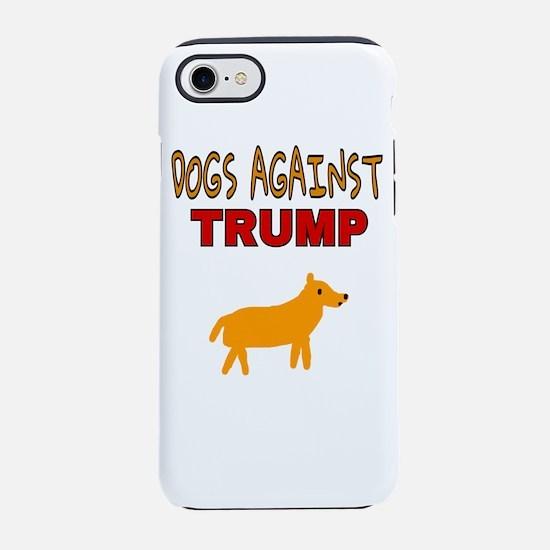 DOGS AGAINST TRUMP iPhone 8/7 Tough Case