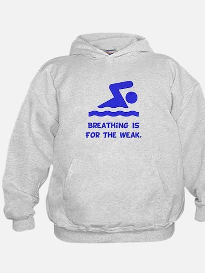 Breathing is for the weak! Sweatshirt