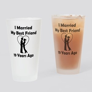 I Married My Best Friend 19 Years A Drinking Glass