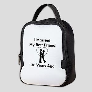 I Married My Best Friend 36 Yea Neoprene Lunch Bag