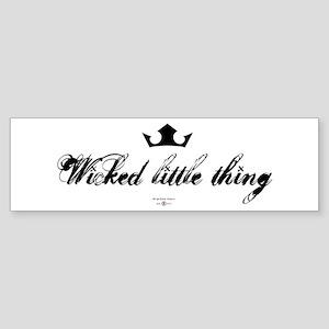 Wicked Little Thing Bumper Sticker