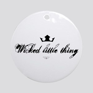 Wicked Little Thing Ornament (Round)