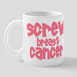 Screw Breast Cancer 1 Mug