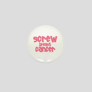 Screw Breast Cancer 1 Mini Button