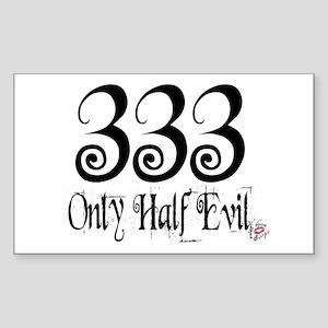 333 Only Half Evil Rectangle Sticker