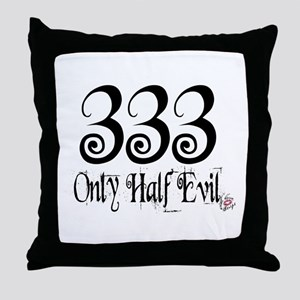 333 Only Half Evil Throw Pillow