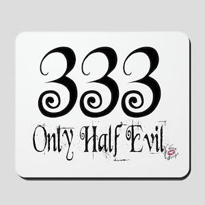 333 Only Half Evil Mousepad