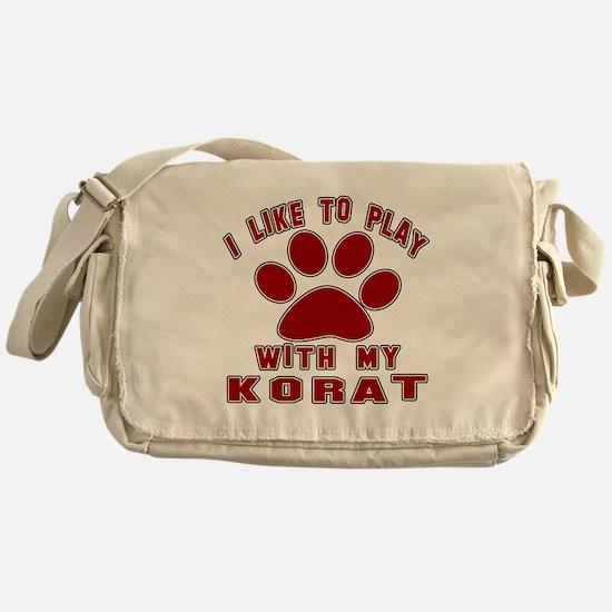 I Like Play With My Korat Cat Messenger Bag