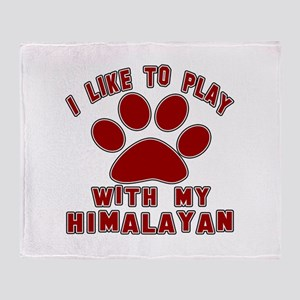 I Like Play With My Himalayan Cat Throw Blanket