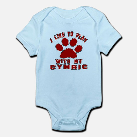 I Like Play With My Cymric Cat Infant Bodysuit