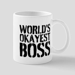 WORLDS OKAYEST BOSS Mugs