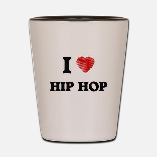 I Love Hip Hop Shot Glass