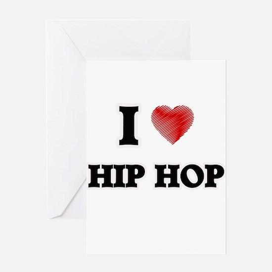 I Love Hip Hop Greeting Cards