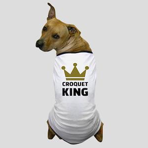 Croquet king champion Dog T-Shirt