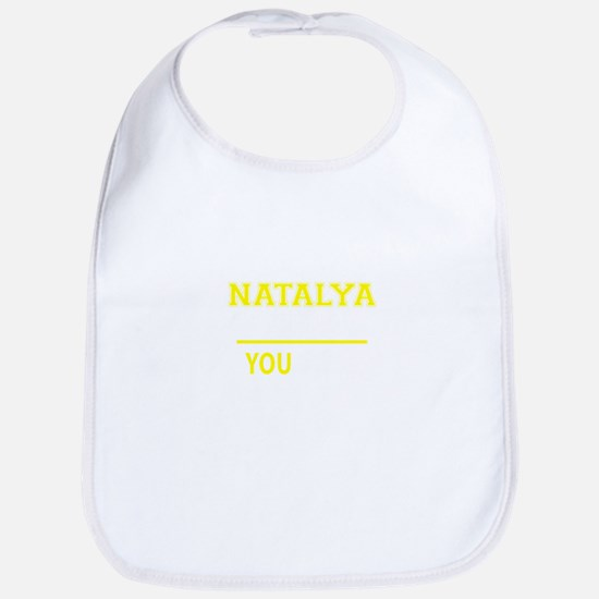 NATALYA thing, you wouldn't understand ! Bib