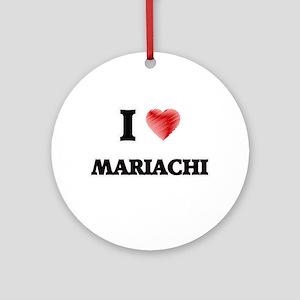 I Love Mariachi Round Ornament