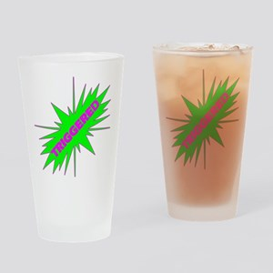 Triggered Drinking Glass
