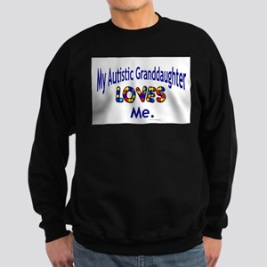 My Autistic Granddaughter Loves Me Sweatshirt