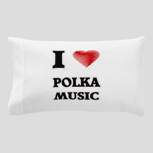 I Love Polka Music Pillow Case