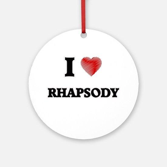 I Love Rhapsody Round Ornament