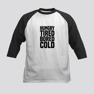 Hungry Tired Bored Cold Baseball Jersey