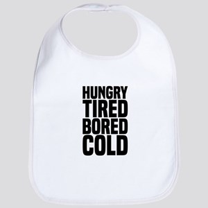Hungry Tired Bored Cold Bib