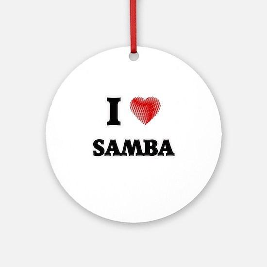I Love Samba Round Ornament