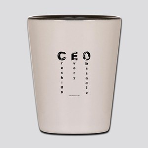 CEO Crushing Every Obstacle Shot Glass