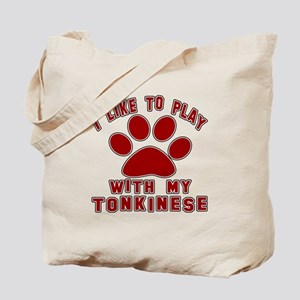 I Like Play With My Tonkinese Cat Tote Bag