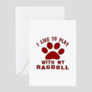 I Like Play With My Ragdoll Cat Greeting Card