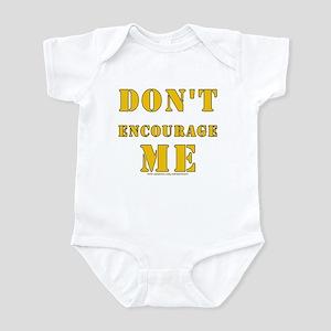 Don't Encourage Me! Infant Bodysuit