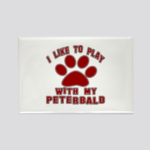 I Like Play With My Peterbald Cat Rectangle Magnet
