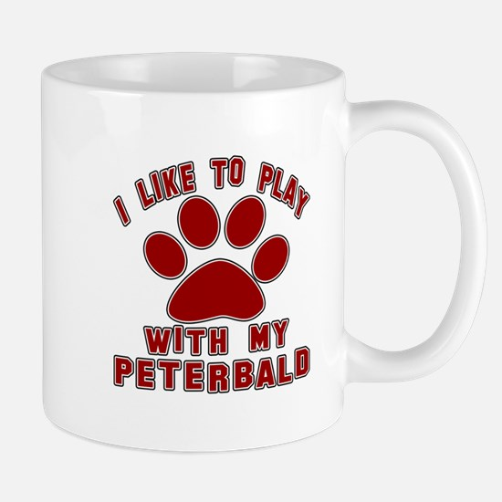 I Like Play With My Peterbald Cat Mug