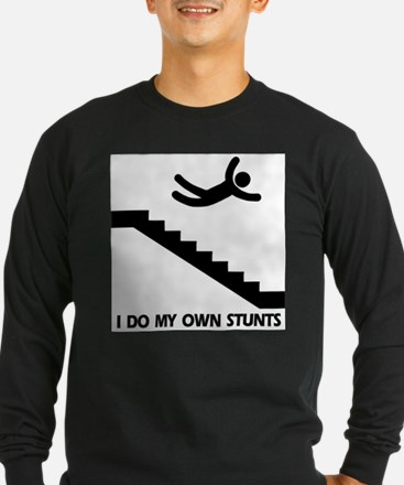 Strairs, I Do All My Own Stunts Long Sleeve T-Shir