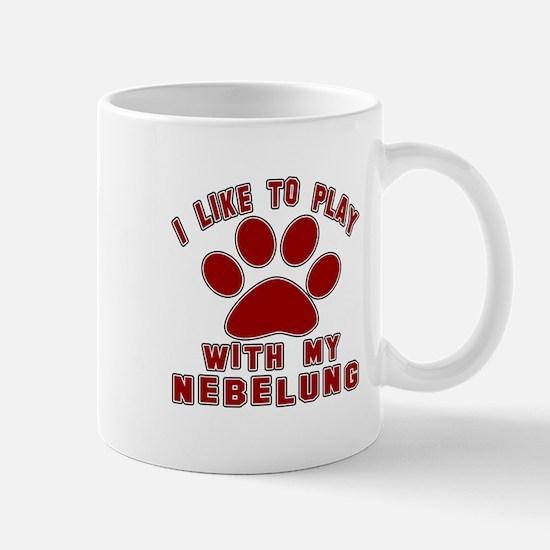 I Like Play With My Nebelung Cat Mug