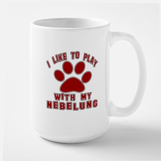 I Like Play With My Nebelung Cat Large Mug
