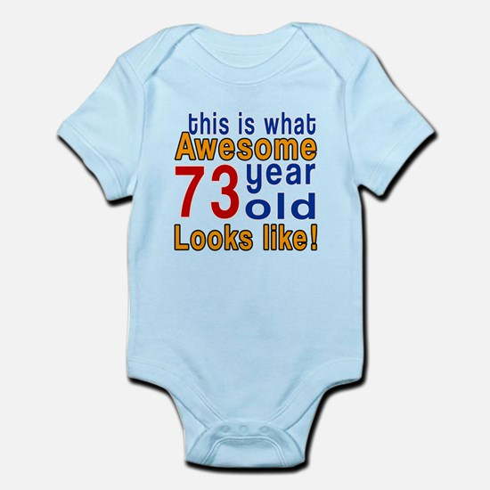 This Is What Awesome 73 Year Old L Infant Bodysuit