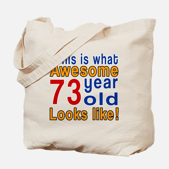 This Is What Awesome 73 Year Old Looks Li Tote Bag