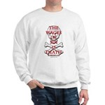 The Wages Of Sin Is Death Sweatshirt