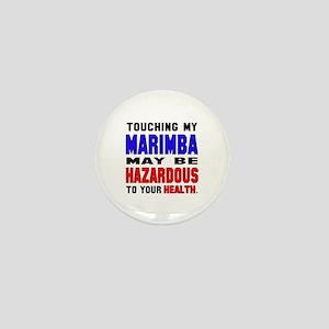 Touching my Marimba May be hazardous t Mini Button