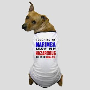 Touching my Marimba May be hazardous t Dog T-Shirt